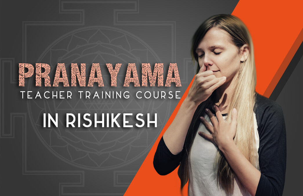Pranayama Teacher Training Course In Rishikesh
